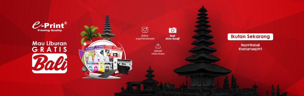 Liburan ke Bali GRATIS Bersama E-PRINT